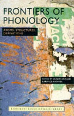 Image for Frontiers of Phonology  Atoms, Structures and Derivations