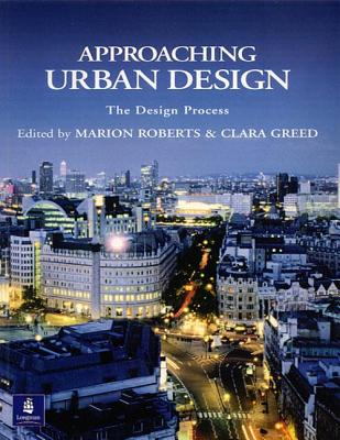 Image for Approaching Urban Design: The Design Process (Introduction To Planning Series)