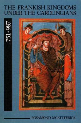 Image for The Frankish Kingdoms Under the Carolingians 751-987