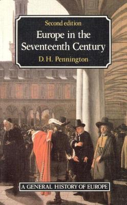 Europe in the Seventeenth Century, 2nd Edition (A General History of Europe Series), Pennington, Donald