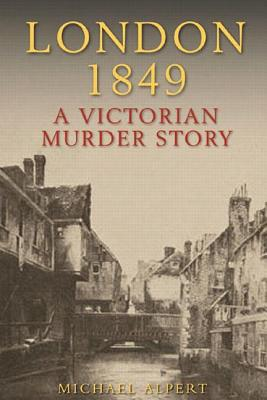 Image for LONDON 1849 VICTORIAN MURDER STORY