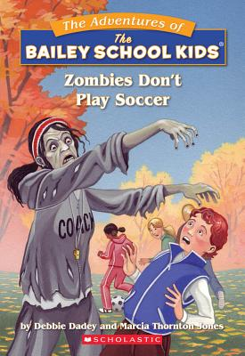 Image for Zombies Don't Play Soccer (The Adventures of the Bailey School Kids, #15)