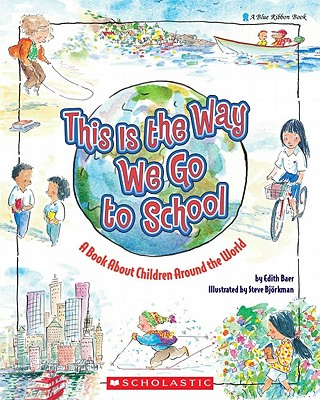 Image for This Is the Way We Go to School: A Book About Children Around the World