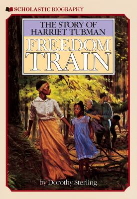 Freedom Train: The Story of Harriet Tubman, Sterling, Dorothy
