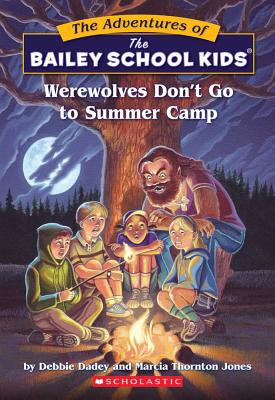 Image for 2 Werewolves Don't Go to Summer Camp (Adventures of the Bailey School Kids)