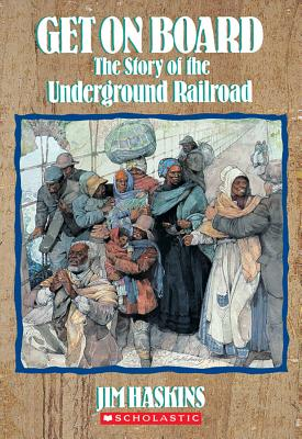 Get on Board: The Story of the Underground Railroad, Haskins, Jim