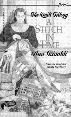 Stitch in Time : A Quilt Trilogy, ANN RINALDI
