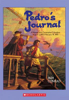 Pedro's Journal: A Voyage with Christopher Columbus, August 3, 1492-February 14, 1493, Conrad, Pam
