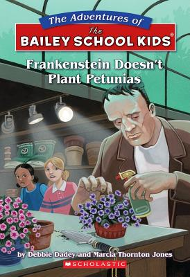 Image for Frankenstein Doesn't Plant Petunias (The Adventures Of The Bailey School Kids)