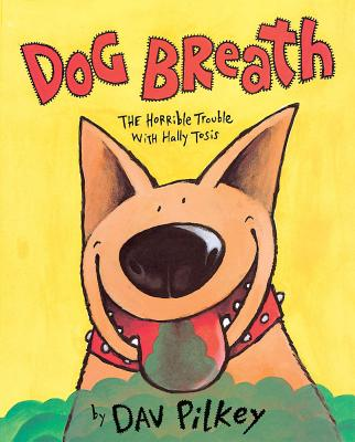 Image for Dog Breath! The Horrible Trouble with Hally Tosis: The Horrible Trouble With Hally Tosis