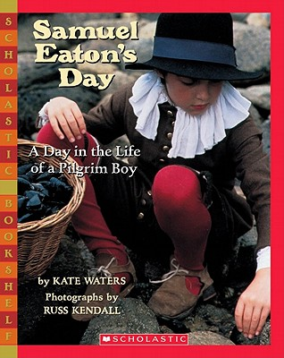 Image for Samuel Eaton's Day: A Day in the Life of a Pilgrim Boy