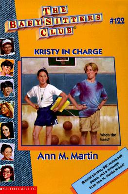 Kristy in Charge (Baby-Sitters Club, No. 122), Martin, Ann M.