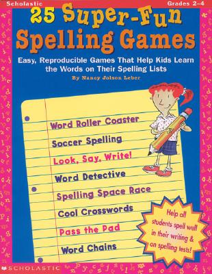 Image for 25 Super-Fun Spelling Games (Grades 2-4)