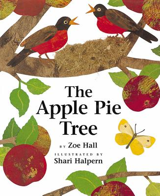 The Apple Pie Tree, Hall, Zoe; Halpern, Shari [Illustrator]
