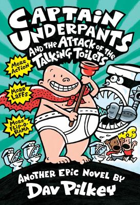 Captain Underpants and the Attack of the Talking Toilets, Pilkey, Dav; Pilkey, Dav