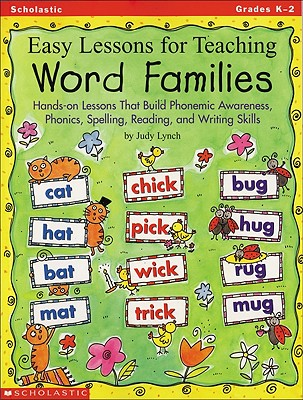 Image for Easy Lessons for Teaching Word Families: Hands-on Lessons That Build Phonemic Awareness, Phonics, Spelling, Reading, and Writing Skills