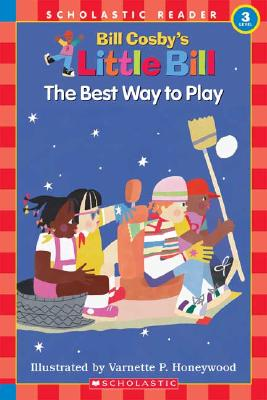 Image for The Best Way to Play: A Little Bill Book for Beginning Readers, Level 3 (Oprah's Book Club)