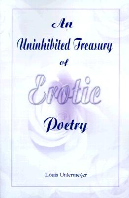 Image for An Uninhibited Treasury of Erotic Poetry