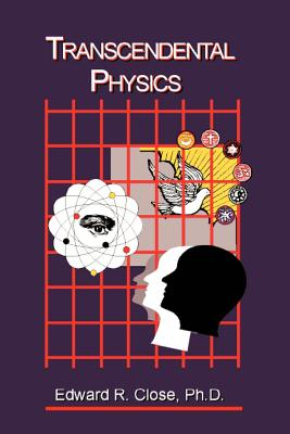 Image for Transcendental Physics - Science Proves the Existence of  God and Integrates the Search for Truth