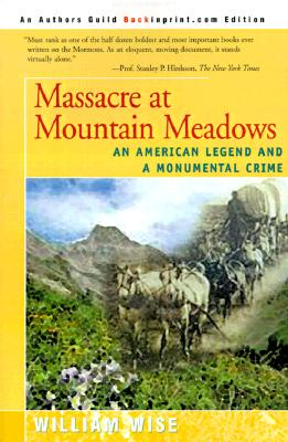 Image for Massacre at Mountain Meadows: An American Legend and a Monumental Crime
