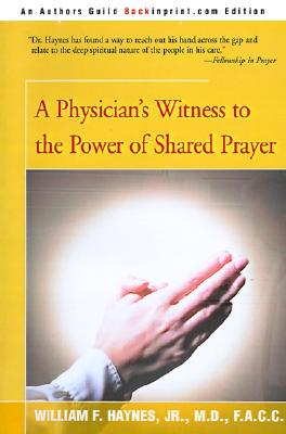 Image for A Physician's Witness to the Power of Shared Prayer
