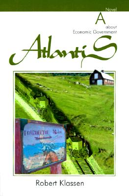 Image for Atlantis: A Novel about Economic Government