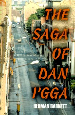 The Saga of Dan I'gga, Barnett, Herman