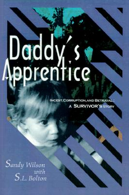 "Image for ""Daddy's Apprentice: Incest, Corruption, and Betrayal - A Survivor's Story"""