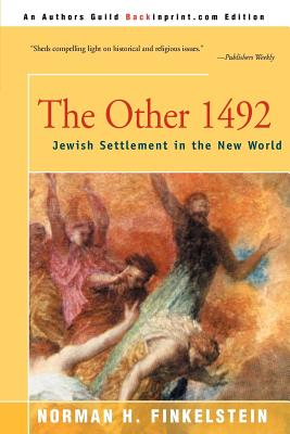 The Other 1492: Jewish Settlement in the New World, Finkelstein, Norman