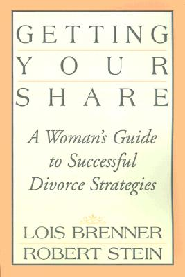 Image for Getting Your Share: A Woman's Guide to Successful Divorce Strategies