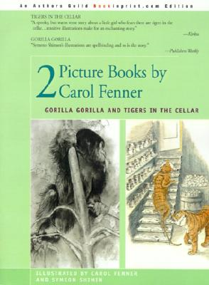 Image for 2 Picture Books by Carol Fenner: Tigers in the Cellar and Gorilla Gorilla