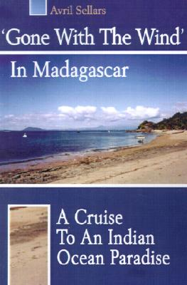 Image for Gone With The Wind In Madagascar: A Cruise To An Indian Ocean Paradise
