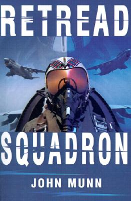 Retread Squadron, Munn, John