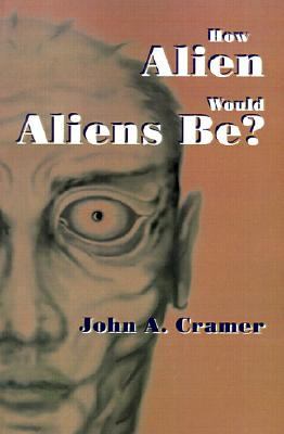 How Alien Would Aliens Be, Cramer, John