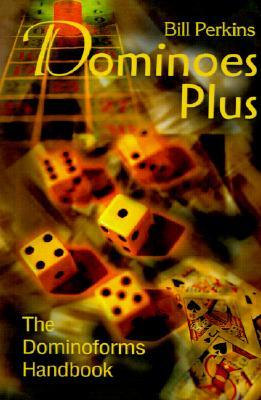Dominoes Plus: The Dominoforms Handbook, Perkins, Bill