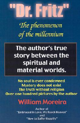 """Image for """"Dr. Fritz"""" The Phenomenon of the Millenium: The author's true story between the spiritual and material worlds."""