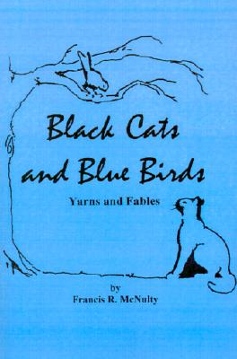 Image for Black Cats and Blue Birds: Yarns and Fables