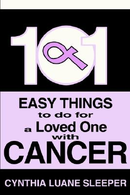 Image for 101 Easy Things to do for a Loved One with Cancer