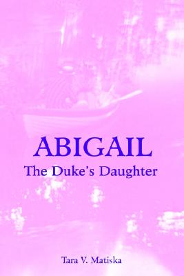 Image for Abigail: The Duke's Daughter