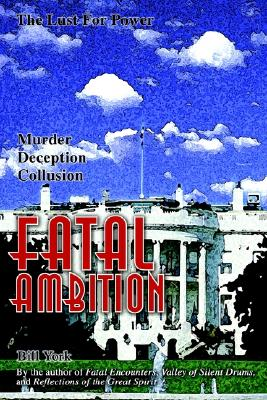 Fatal Ambition, Bill York