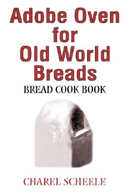 Image for Adobe Oven for Old World Breads: Bread Cook Book