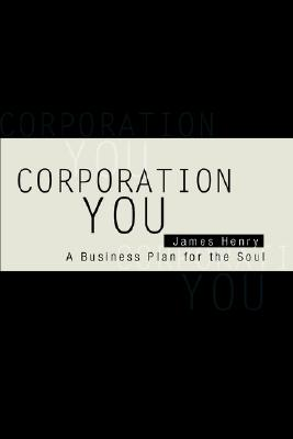 Corporation YOU: A Business Plan for the Soul, James Dobkowski (Author)