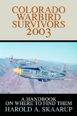 Image for Colorado Warbird Survivors 2003: A Handbook on Where to Find Them