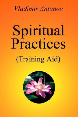 Spiritual Practices: Training Aid, Antonov, Vladimir