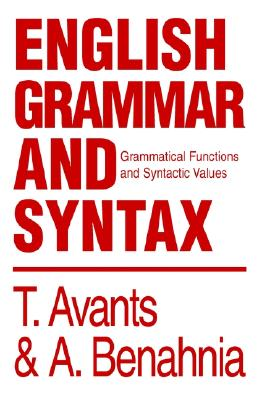 English Grammar and Syntax: Grammatical Functions and Syntactic Values, Avants, Tim