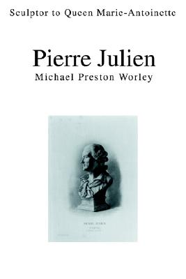 Image for Pierre Julien: Sculptor to Queen Marie-Antoinette