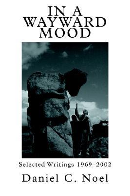 Image for In a Wayward Mood: Selected Writings 1969-2002