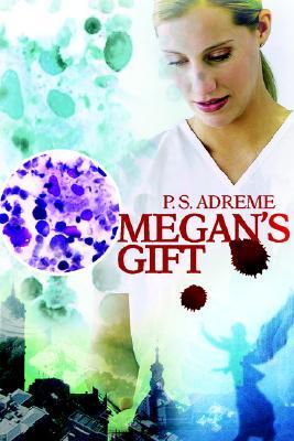 Megan's Gift, Adreme, P.