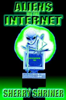 Aliens On The Internet, Shriner, Sherry