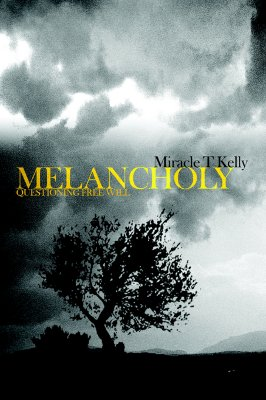 Melancholy: Questioning Free Will, Kelly, Miracle